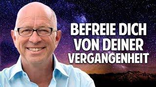 BEFREIE DICH VON DEINER VERGANGENHEIT - Robert Betz
