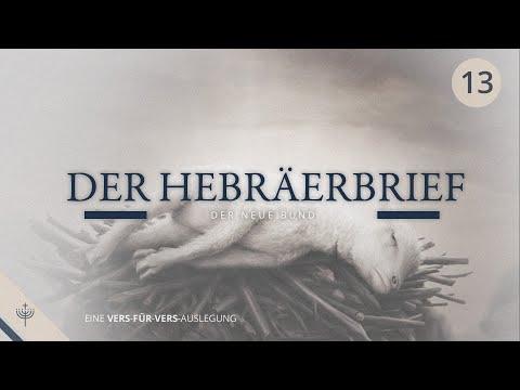 In der Nachfolge des Herrn leben   Hebräerbrief: Teil 13 - Kapitel 13,1-25