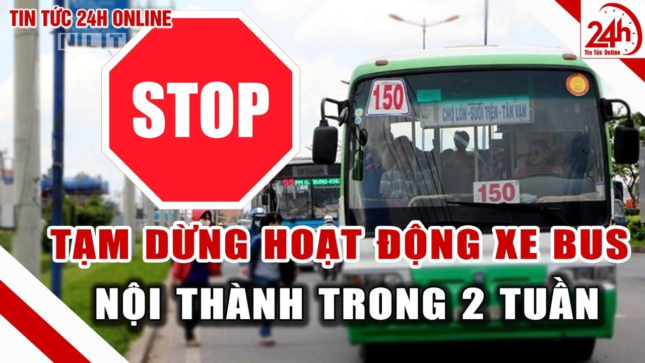 TP HCM đề xuất tạm dừng hoạt động xe bus nội thành trong 2 tuần | Tin tức Việt Nam mới nhất | TT24h
