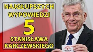 5 najgłupszych wypowiedzi Stanisława Karczewskiego.