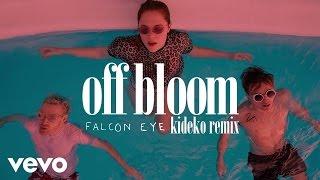 Off Bloom - Falcon Eye (Kideko Remix)