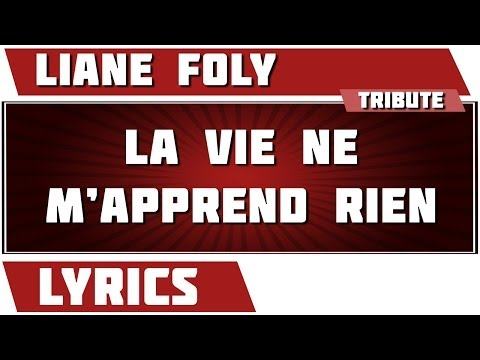 Paroles  La Vie Ne M'apprend Rien - Liane Foly tribute