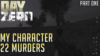 DayZero | My character - Part One (22 Murders)