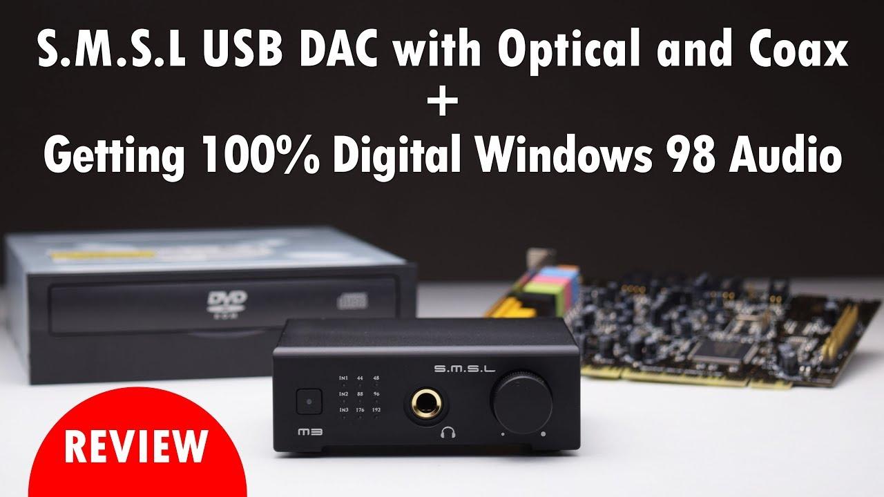 Using the SMSL M3 DAC for 100% Digital Audio in Windows 98