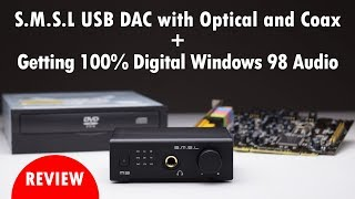 using the SMSL M3 DAC for 100 Digital Audio in Windows 98