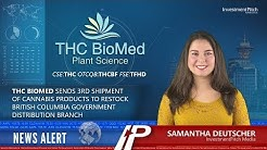 THC BioMed sends 3rd shipment of cannabis products to restock BC gov distribution branch