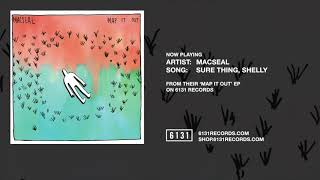 "Macseal ""Sure Thing, Shelly"" (Official Audio)"