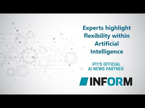 INFORM: Experts highlight flexibility within Artificial Intelligence