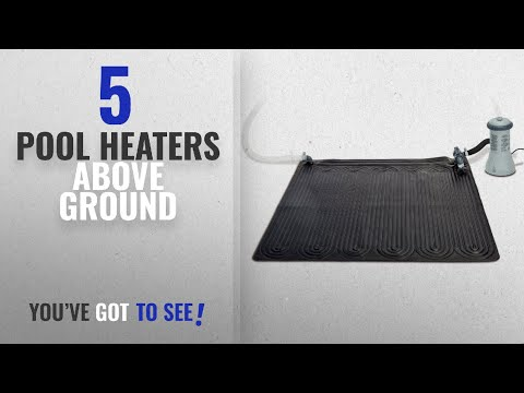 Pool Heaters Above Ground Best Sellers [ Winter 2018 ]: Intex Solar Heater Mat for Above Ground