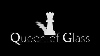 Queen of Glass (2013)