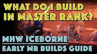 What do I Build in Master Rank? Early MR Sets (MHW Iceborne)