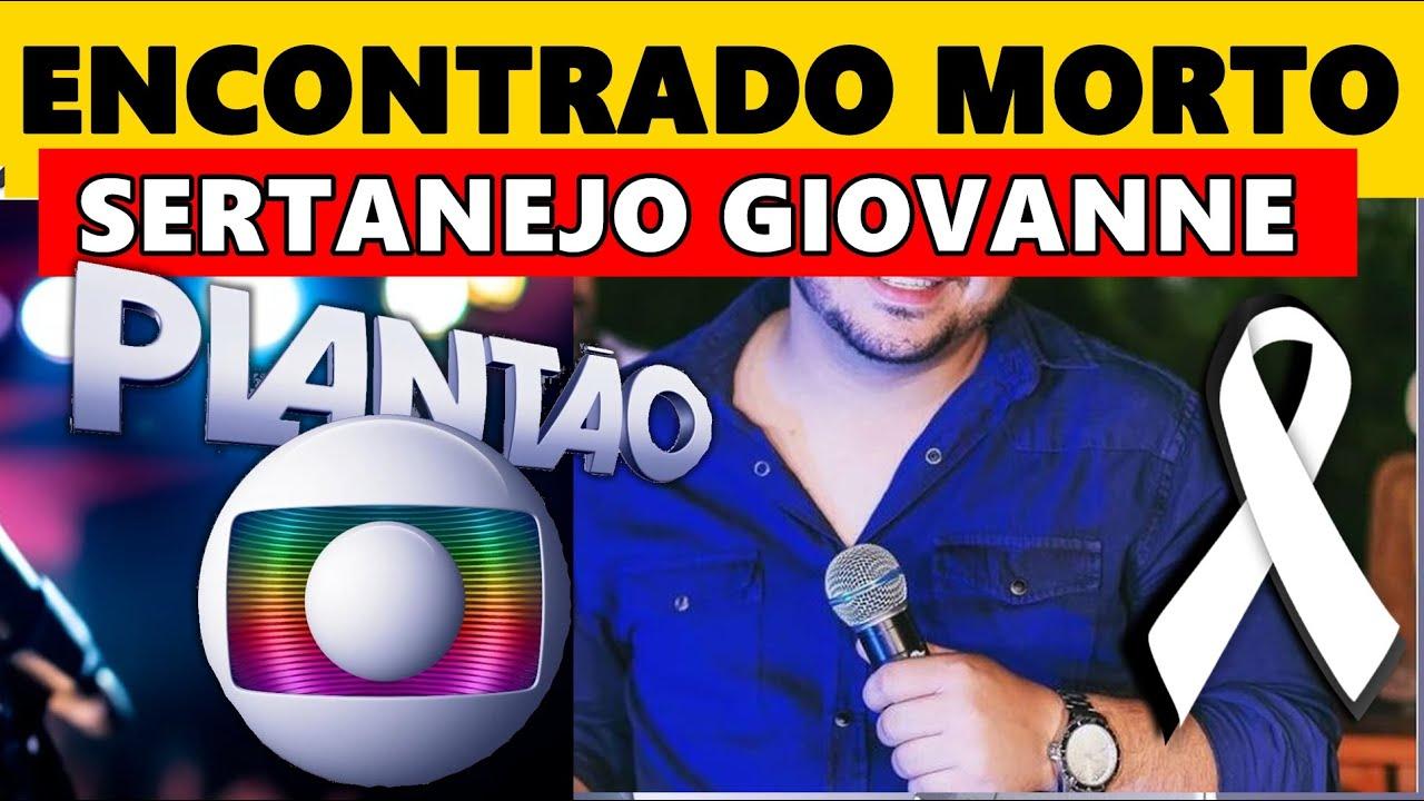 Download MORREU HOJE CANTOR SERTANEJO GIOVANNE, ELE FOI ENCONTRADO DE MANEIRA MUITO TRISTE DENTRO DO...