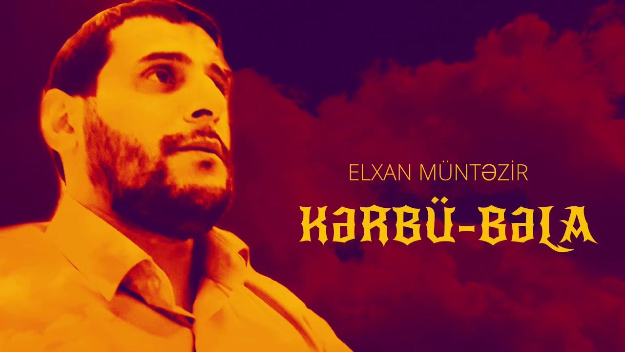 Elxan Müntəzir - KƏRBÜ-BƏLA / 2018