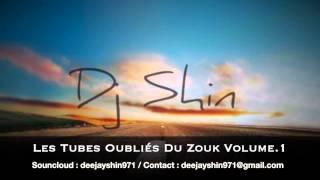 Les tubes oubliés du Zouk Volume 1 By Dj Shin