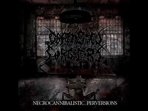 Chainsaw Surgery - Necrocannibalistic Perversions