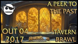 Hearthstone | Tavern Brawl 091 | A Peek to The Past | 04 OUT 2017