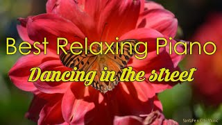 Dancing in the street #1 🚩Best relaxing piano, Beautiful Piano Music | City Music