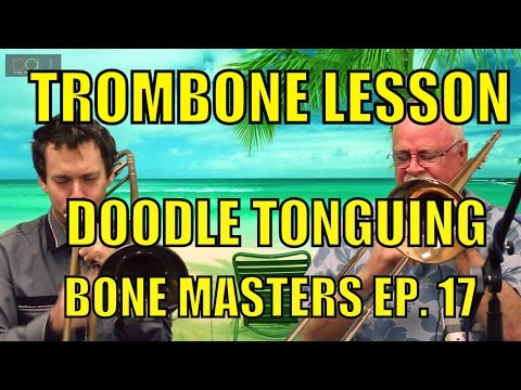 Trombone Lessons: Doodle Tonguing - Bone Masters: Ep. 17 - Les Benedict - Master Class