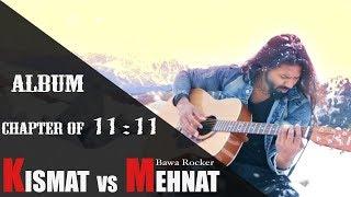 Bawa Rocker - KISMAT Vs MEHNAT (Official) Album (CHAPTER OF 11:11) LiveOm Entertainment - Hindi 2019