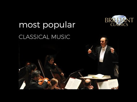 Popular Classical Music Compilation (Long Version) with Beautiful, Famous and Essential Pieces