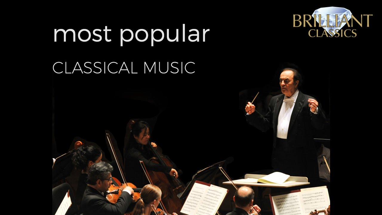 Popular Classical Music Compilation Long Version With Beautiful Famous And Essential Pieces Youtube
