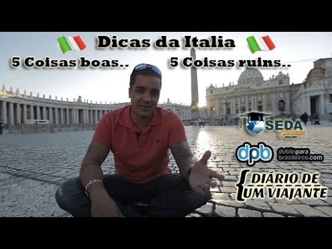 Italia - 5 Coisas boas e 5 Coisas ruins