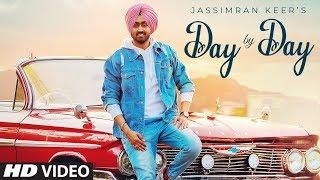 Day By Day Full Jassimran Keer Desi Routz Sardaar Films Latest Punjabi Song 2019