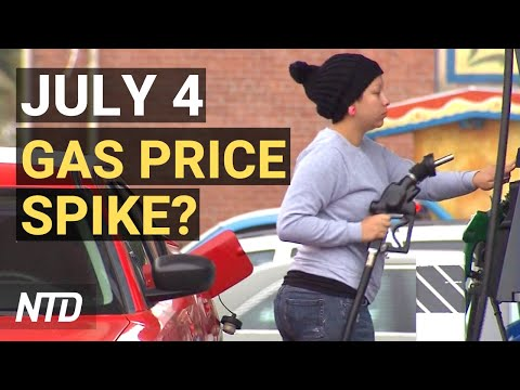 July 4 Gas Prices May Be Highest in 7 Yrs; 850K Jobs Gained in June, Most Since Mar. | NTD Business