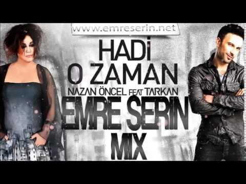 Emre Serin - Nazan Öncel ft Tarkan Hadi O...