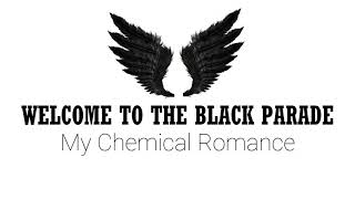 My Chemical Romance - Welcome To The Black Parade (Lyric)