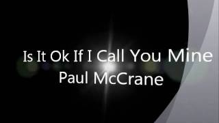 Is It Okay If I Call You Mine - Paul McCrane (Lyric)