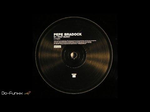 Pépé Bradock - Deep Burnt [Kif Recordings – KIF .S.A 08]