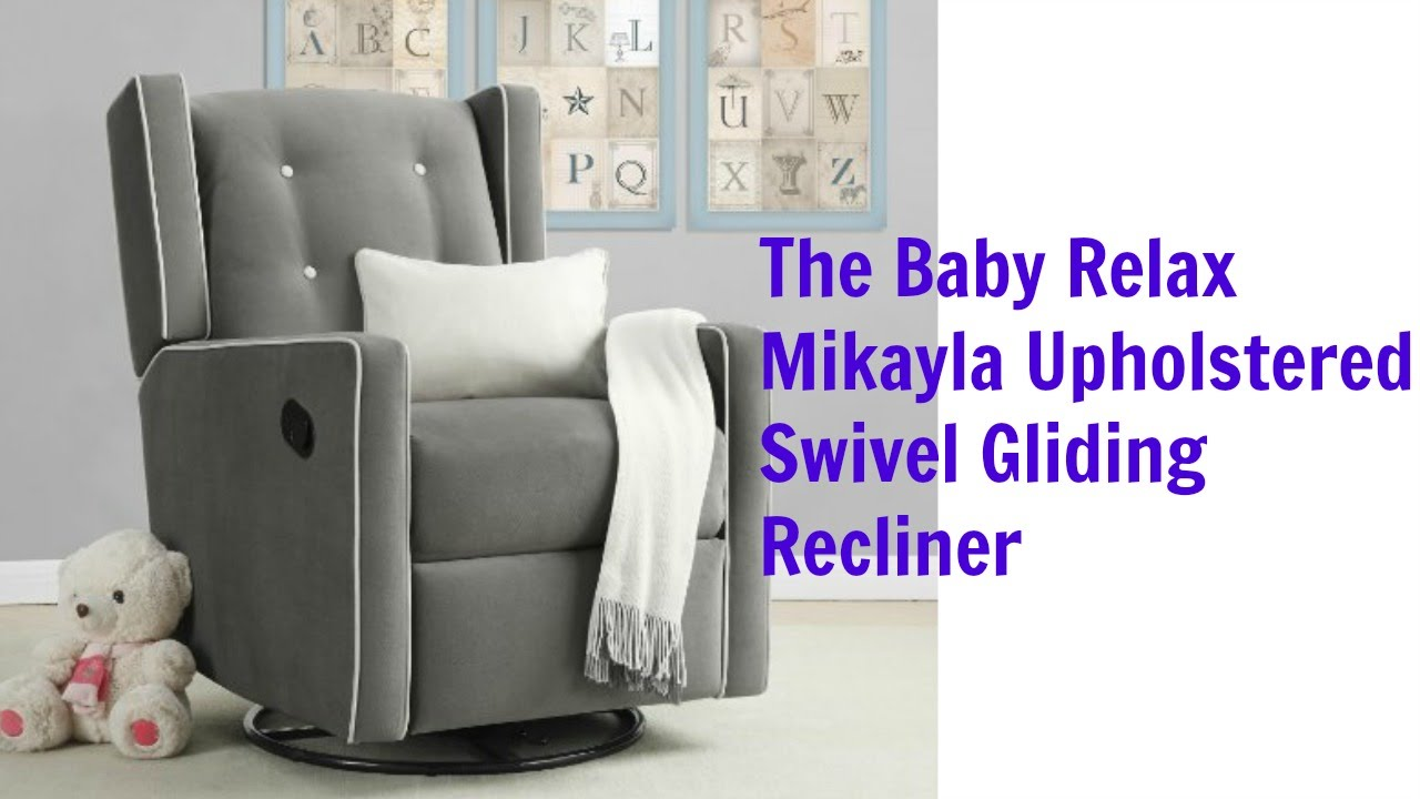 the baby relax mikayla upholstered swivel gliding recliner review best nursery glider youtube