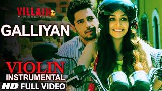 Galiyaan Video Song   Violion Instrumental by Nandu Honap   Ek Villain
