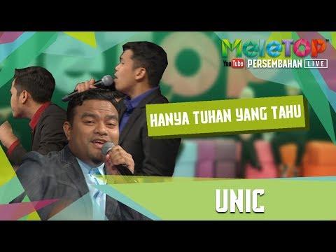 Hanya Tuhan Yang Tahu - UNIC - Persembahan LIVE - MeleTOP Episod 238 [23.5.2017]