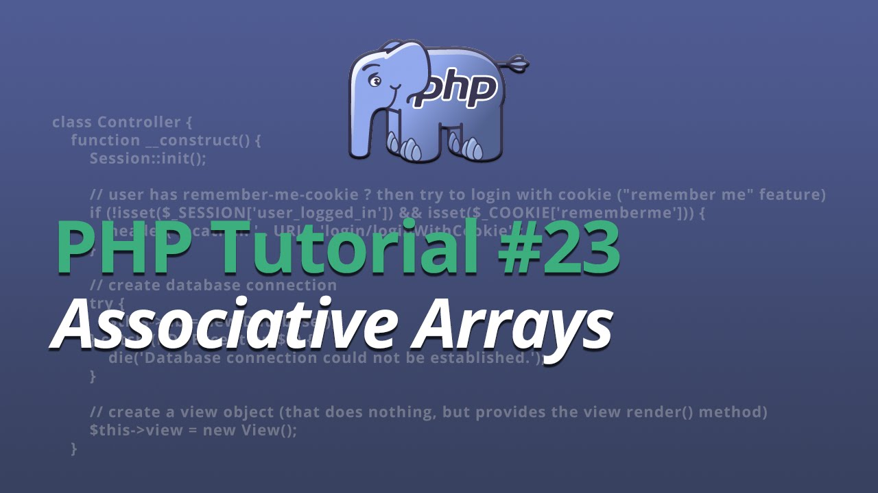 PHP Tutorial - #23 - Associative Arrays