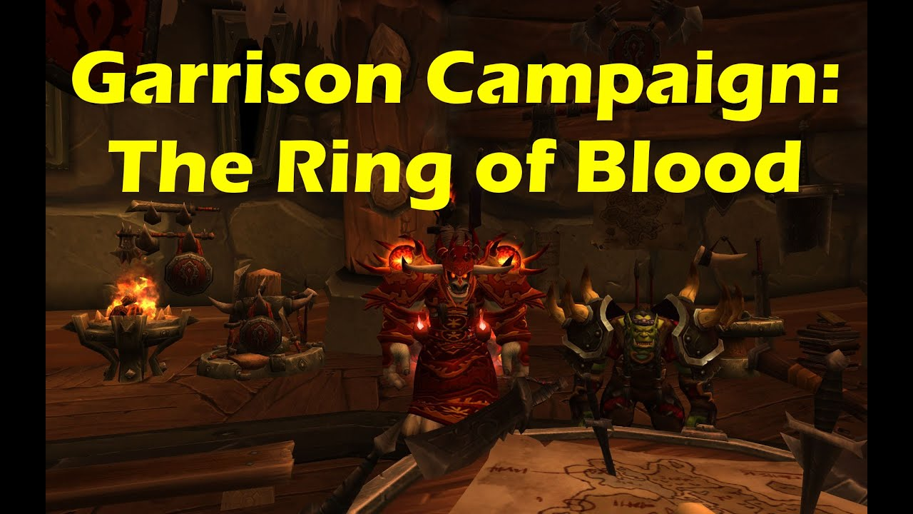 World of Warcraft WoD - Garrison Campaign: The Ring of Blood Playthrough  (WoW patch 6 0 3)