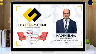 LexTalk World in conversation with Nadim ElHaj (Head of Legal at Abu Dhabi National Hotels, UAE)