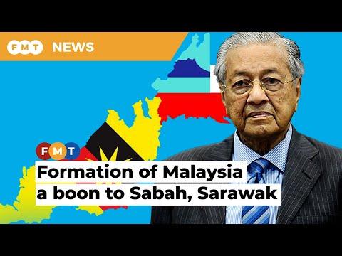 Sabah, Sarawak richer than other states after formation of Malaysia in 1963, says Dr M