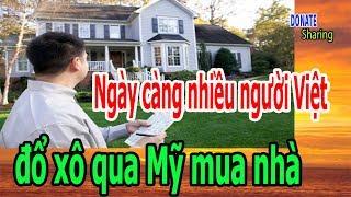 Ngày càng nhiều người Việt đổ xô qua Mỹ mua nhà - Donate Sharing