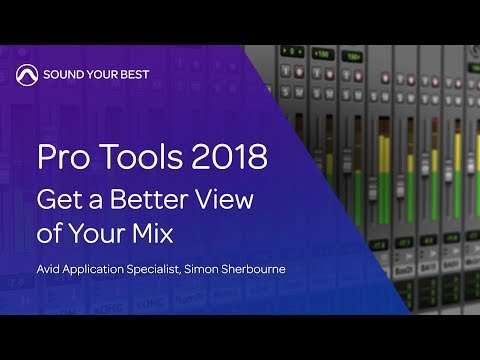 Pro Tools 2018   Get a Better View of Your Mix