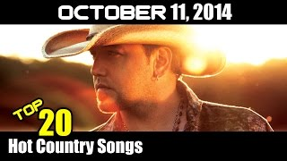 Top 20 Hot Country Songs Of The Week- October 11, 2014