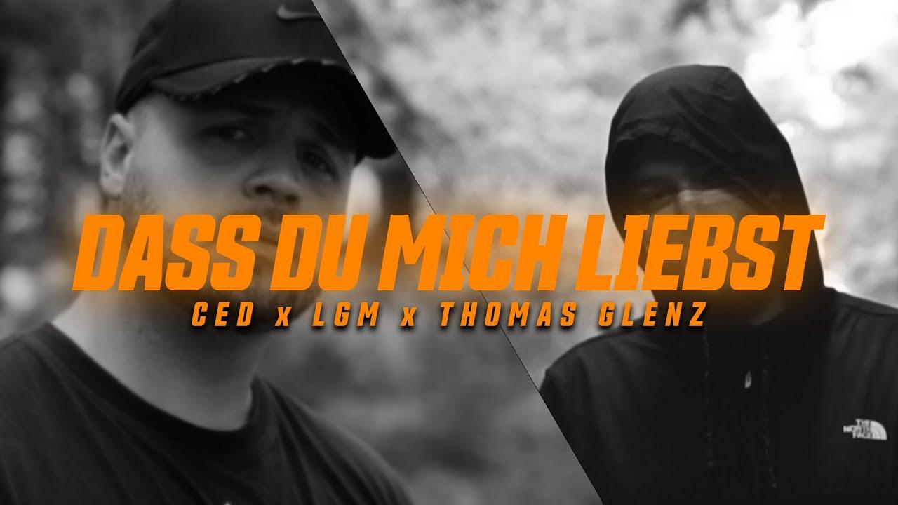 Download CED x LGM x THOMAS GLENZ - DASS DU MICH LIEBST