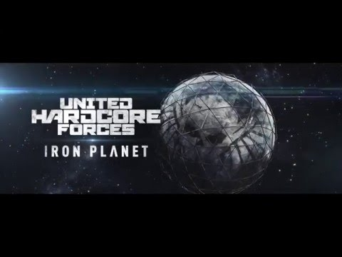 United Hardcore Forces - Iron Planet - Trailer (20-02-2016)
