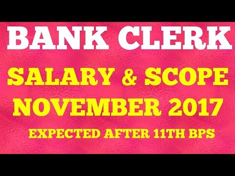 BANK CLERK SALARY  AFTER 11TH BIPARTITE SETTLEMENT  NOVEMBER 2017
