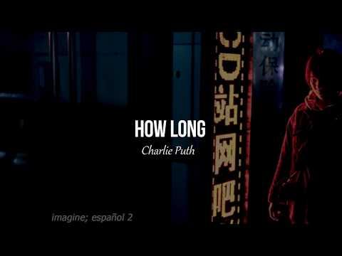 Charlie Puth • How Long (español,...