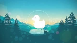 Halsey - Bad at Love (SebassDuck Remix) [Free Download]