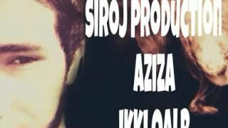 Siroj Production Ft AzizA Ikki Qalb
