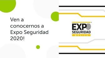 Ven a conocernos a Expo Seguridad 2020!