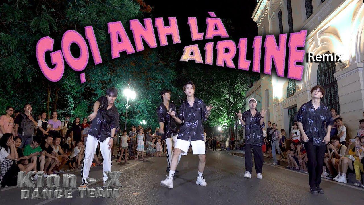 Gọi Gọi Anh Là Airline Remix 2020 - DJ Phi Thành   KION X DANCE TEAM   SPX ENTERTAINMENT